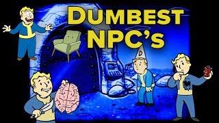 Dumbest NPC's in Fallout
