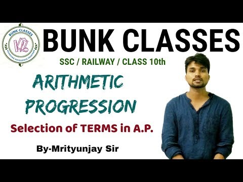 Arithmetic Progression(A.P) | Selection of Term in A.P. | MRITYUNJAY SIR