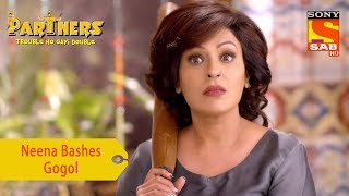 Your Favorite Character | Neena Bashes Gogol | Partners Trouble Ho Gayi Double