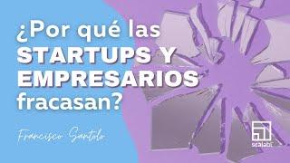 ¿Por qué las Startups y los empresarios fracasan?