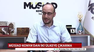 MÜSİAD Konya'dan iki ülkeye çıkarma