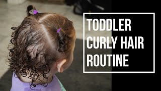TODDLER CURLY HAIR ROUTINE | Tips on curly hair care and styling for toddlers (CG Friendly)