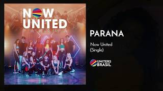 Now United   Parana (Official Audio)