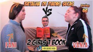 Batalha de Piadas Secas Ep. 46 - 2 Girls 1 Book   NãoQueresNada