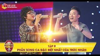 giong-ai-giong-ai-tap-9-truc-nhan-bat-ngo-song-ca-voi-giong-hat-dac-biet-nhat-chuong-trinh
