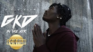 GKD - Feel It In The Air (Official Music Video) | Shot By @ACGFILM