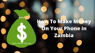 How to make money on your phone in Zambia