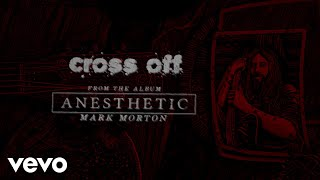 Mark Morton   Cross Off (Lyric Video) Ft. Chester Bennington