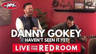 Danny Gokey   Haven't Seen It Yet Acoustic | Live From The Red Room