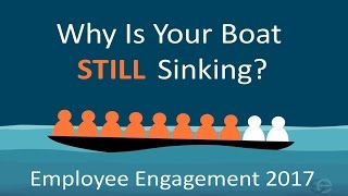 Employee Engagement - Why Is Your Boat Still Sinking?
