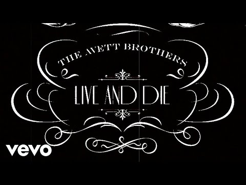 Live and Die (Song) by Avett Brothers