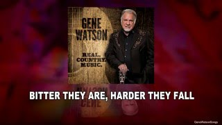 Gene Watson Reviews - Bitter They Are, Harder They Fall