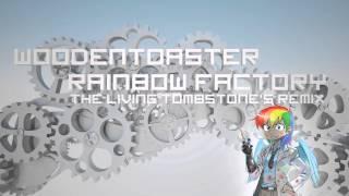 Rainbow Factory (Remix) - WoodenToaster