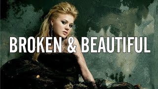 Kelly Clarkson - Broken & Beautiful (Lyrics Video)