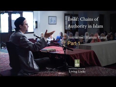 Living Links: The Concept of Isnad by Shaykh Hamza Yusuf