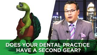 Does Your Dental Practice Have a Second Gear?