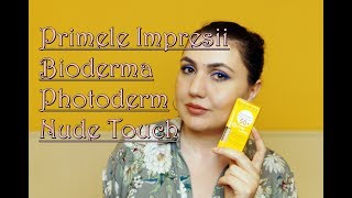 Bioderma Photoderm Nude Touch | Primele Impresii / Review