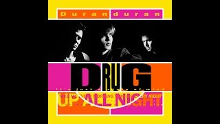 Duran Duran - Drug (It's Just A State Of Mind) (Extended Remix)