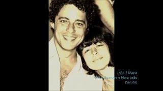 Chico Buarque e Nara Leão - João e Maria (Com Letra)