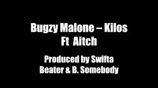 Bugzy Malone   Kilos Ft Aitch HD Lyrics