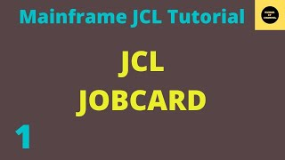 JCL Basics Tutorial JobCard 1