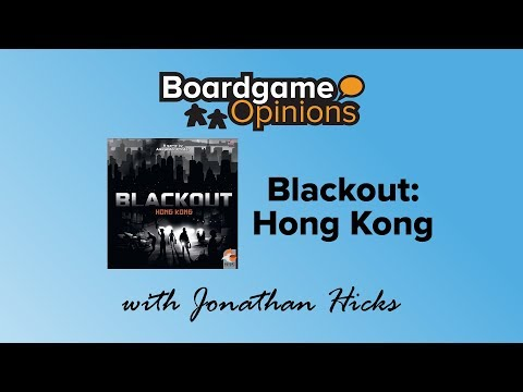 Boardgame Opinions: Blackout: Hong Kong