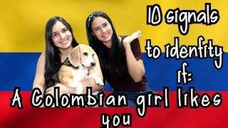 10 signals to identify if a Colombian girl is interested in you - #6 is surprising