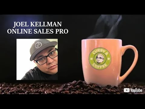 Curry and Coffee: The Marketer's Interview Series - Joel Kellman - Online Sales Pro