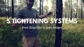 5 Tightening Systems for Rideglines and Rope Bridges