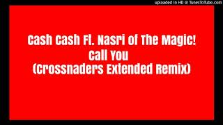 Cash Cash Ft. Nasri of MAGIC! - Call You (Crossnaders Extended Remix)