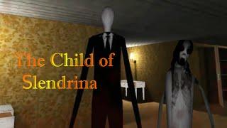 The Child of Slendrina || Слендер ты ли это?