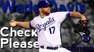 "Wade Davis - ""Check Please"" (HD)"