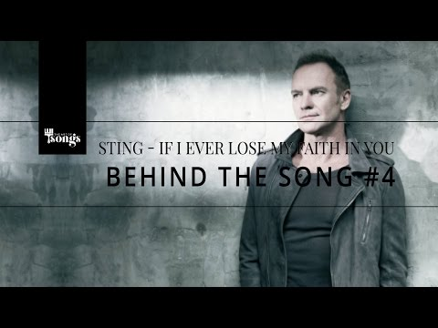 Sting, If I Ever Lose My Faith In You - Behind The Song #4