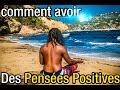 Comment avoir des pensées positives