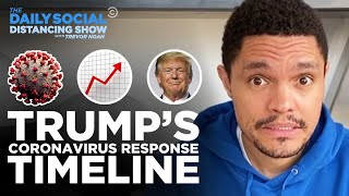 Trump's Coronavirus Response Timeline | The Daily Social Distancing Show