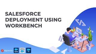 Salesforce Deployment Using Workbench | Salesforce Workbench Tutorial