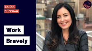 Make Life at Work Better for Everyone with Sarah Sheehan (Season 2, Ep. 17)