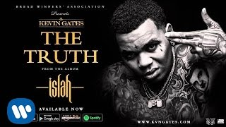 Kevin Gates   The Truth (Official Audio)