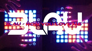 3LAU feat. Bright Lights - How You Love Me Launchpad Cover