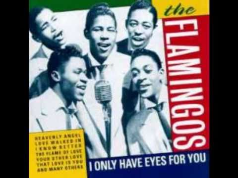 I Only Have Eyes For You (1959) (Song) by The Flamingos