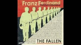 Franz Ferdinand- The Fallen (ruined by justice)