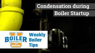 Condensation during Boiler Startup - Weekly Boiler Tips