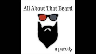 All About That Beard - Parody Song