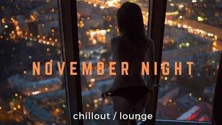 November Night - Chillout / Lounge music! - bayramjazz