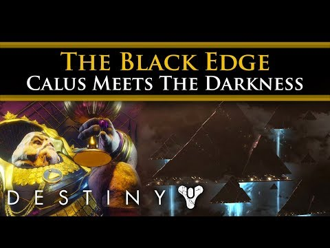 Destiny 2 Lore - The Black Edge. When Calus encountered The Darkness!