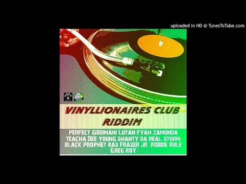 Vinyllionaires Club Riddim Mix (Full Aug 2019) Feat. Lutan Fyah Perfect Zamunda Teacha Dee Blac