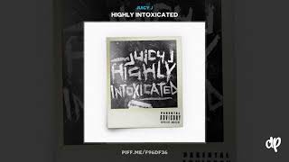 Juicy J - Always High ft. Wiz Khalifa (Prod by Juicy J x Crazy Mike) [Highly Intoxicated]