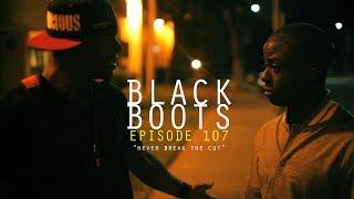 BLACK BOOTS | Ep. 107 Never Break The Cut | @BlackBootsTV