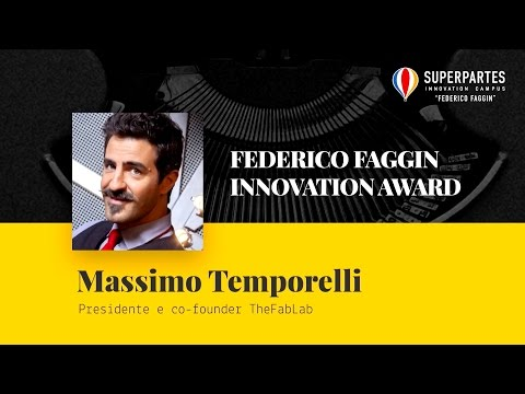 Intervento di Massimo Temporelli, Presidente e co-founder TheFabLab