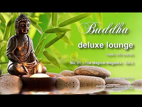 Buddha Deluxe Lounge - No.31 The Magical Megamix Vol.3, 5+ Hours, 2018, Mystic Bar & Buddha Sounds - Buddha Deluxe Lounge - Mystic Lounge Music Mixes